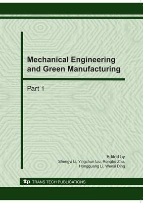 Mechanical Engineering and Green Manufacturing: Selected, Peer Reviewed Papers from the International Conference on Mechanical Engineering and Green Manufacturing (MEGM) 2010, November 19-22, 2010, in Xiangtan, China