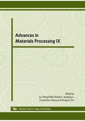 Advances in Materials Processing IX: Selected, Peer Reviewed Papers from the 9th Asia-Pacific Conference on Materials Processing (APCMP2010), 7-10 June 2010, Sydney, Australia
