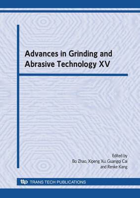 Advances in Grinding and Abrasive Technology XV: Selected, Peer Reviewed Papers from the 15th Conference of Abrasive Technology in China, 15th - 17th August, 2009, Zhengzhou, China