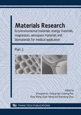 Materials Research: Eco/environmental Materials, Energy Materials, Magnesium, Aerospace Materials and Biomaterials for Medical Application: Selected, Peer Reviewed Papers from MRS International Materials Research Conference, Science Technology Application