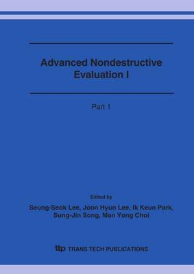 Advanced Nondestructive Evaluation I: Proceedings of the 1st International Conference on Advanced Nondestructive Evaluation, Jeju Island, Korea, 7-9 November 2005