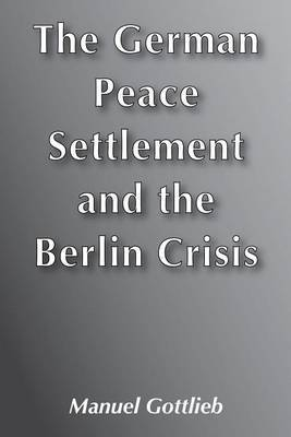 German Peace Settlement and the Berlin Crisis