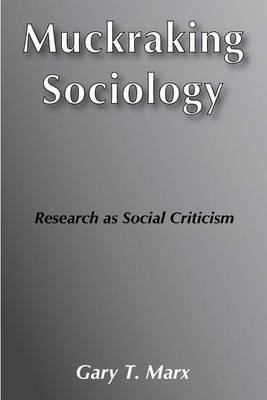 Muckraking Sociology: Research as Social Criticism