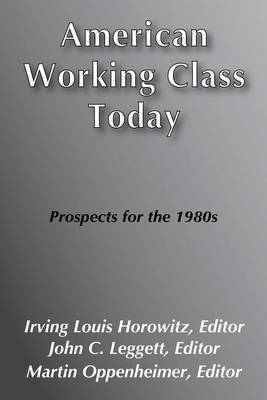 American Working Class Today: Prospects for the 1980's