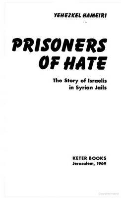 Prisoners of Hate: The Story of Israelis in Syrian Jails