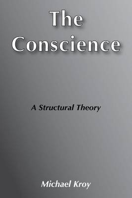 The Conscience: A Structural Theory
