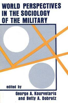 World Perspectives in the Sociology of the Military