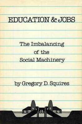 Education and Jobs: The Imbalancing of the Social Machinery