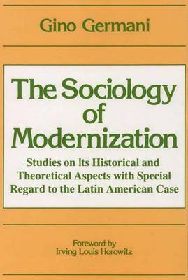 Sociology of Modernization: Studies on its Historical and Theoretical Aspects with Special Regard to the Latin American Case