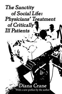 The Sanctity of Social Life: Physicians Treatment of Critically Ill Patients