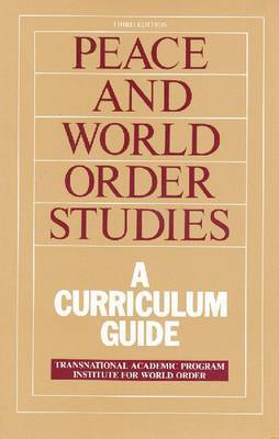 Peace and World Order Studies: A Curriculum Guide