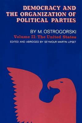 Democracy and the Organization of Political Parties: Volume 2