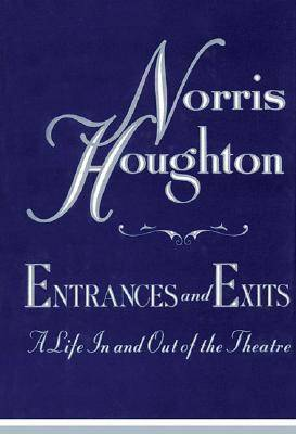 Entrances and Exits: A Life in and Out of the Theatre