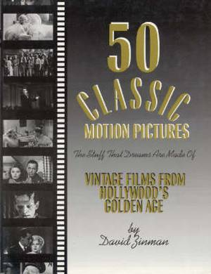 Fifty Classic Motion Pictures: The Stuff That Dreams are Made of