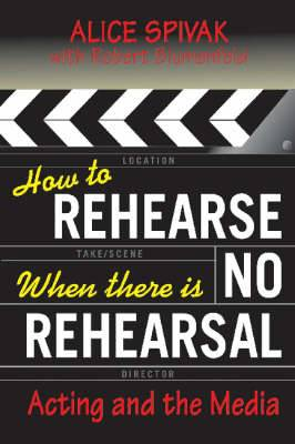 How to Rehearse When There is No Rehearsal: Acting and the Media