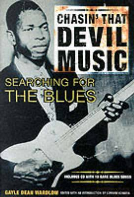 Gayle Dean Wardlow: Chasin' That Devil's Music - Searching for the Blues