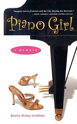 Robin Meloy Goldsby: Piano Girl - A Memoir (Softcover)