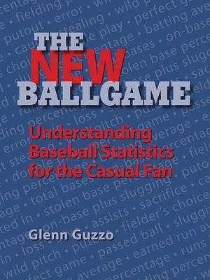The New Ballgame: Baseball Statistics for the Casual Fan