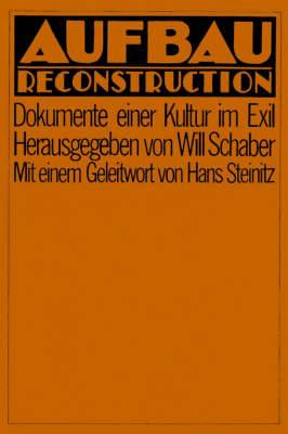Aufbau Reconstruction: Dokumente Einer Kultur Im Exil