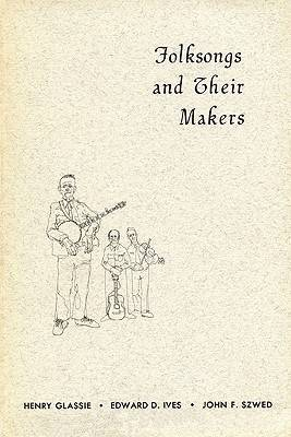 Folksongs and Their Makers