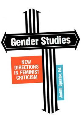 Gender Studies: New Directions in Feminist Criticism / Ed. by Judith Spector