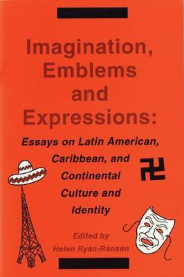 Imagination, Emblems and Expressions: Essays on Latin American, Caribbean,