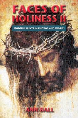 Faces of Holiness: Modern Saints in Photos and Words: v. 2
