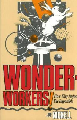 Wonder-Workers: How They Perform the Impossible