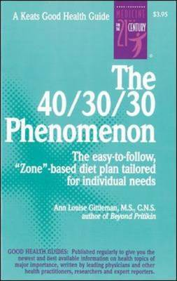 The 40/30/30 Phenomenon: The Easy to Follow, Zone-based Diet Plan Tailored for Individual Needs