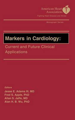 Markers in Cardiology: Current and Future Clinical Applications