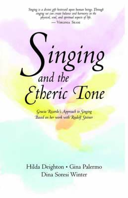 Singing in the Etheric Tone: Gracia Ricardo's Approach to Singing Based on Her Work with Rudolf Steiner