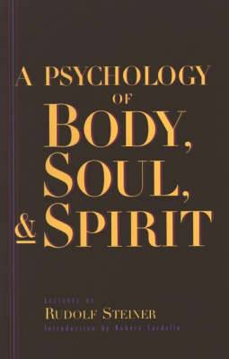 A Psychology of Body, Soul and Spirit