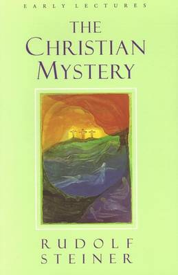 The Christian Mystery: Early Lectures