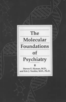 The Molecular Foundations of Psychiatry