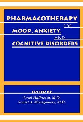 Pharmacotherapy for Mood, Anxiety and Cognitive Disorders