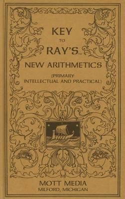 Key to Ray's New Arithmetics: Primary, Intellectual and Practical