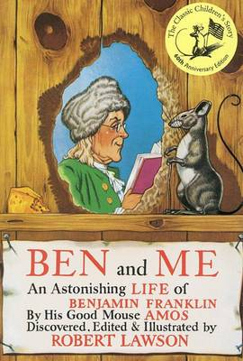 Ben and Me: An Astonishing Life of Benjamin Franklin