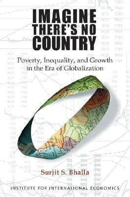 Imagine There's No Country: Poverty, Inequality and Growth in the Era of Globalization