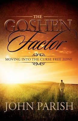The Goshen Factor: Moving Into the Curse Free Zone