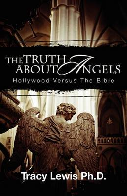 The Truth about Angels: Hollywood Versus the Bible