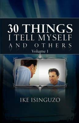 30 Things I Tell Myself and Others Volume One