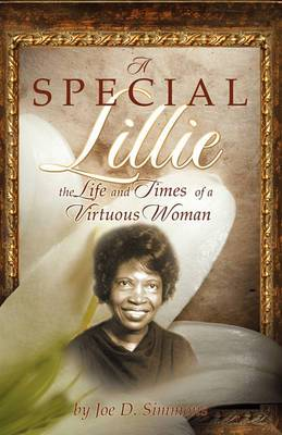 A Special Lillie: The Life and Times of a Virtuous Woman