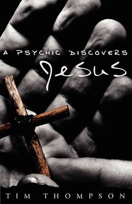 A Psychic Discovers Jesus