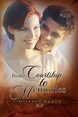 From Courtship to Memories