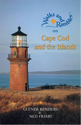 Walks and Rambles on Cape Cod and the Islands: A Nature Lover's Guide to 35 Trails