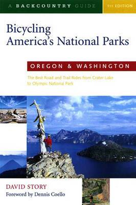 Bicycling America's National Parks: Oregon & Washington: The Best Road and Trail Rides from Crater Lake to Olympic National Park