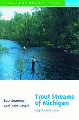 Trout Streams of Michigan: A Fly-Angler's Guide