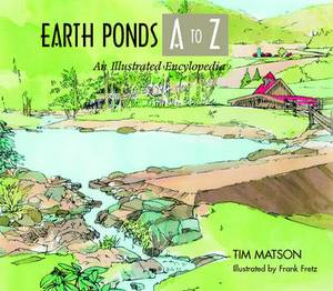 Earth Ponds A to Z: An Illustrated Encyclopedia
