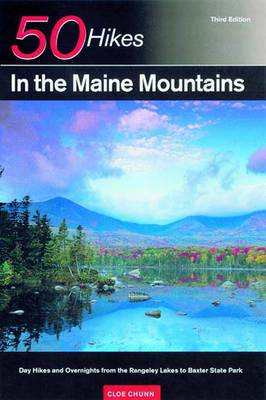 Explorer's Guide 50 Hikes in the Maine Mountains: Day Hikes and Overnights from the Rangeley Lakes to Baxter State Park