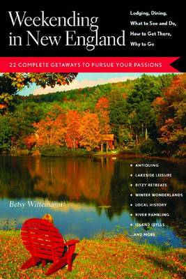 Weekending in New England: 22 Complete Getaways to Pursue Your Passions